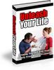 *NEW* Unleash Your Life.zip 2011