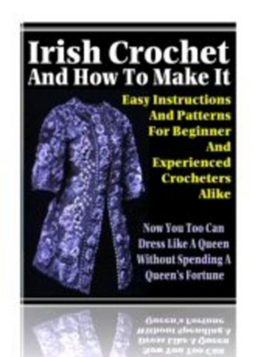 Product picture *NEW* Irish Crochet And How To Make It 2011